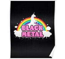 BLACK METAL! (Funny Unicorn / Rainbow Mosh Parody Design) Poster