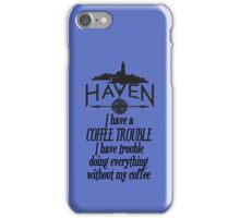 Haven Coffee Trouble Humor Black Logo iPhone Case/Skin