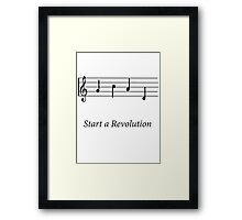 Start a Revolution Framed Print