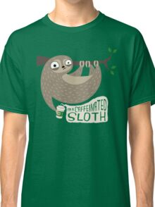 Caffeinated Sloth Classic T-Shirt