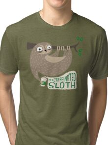 Caffeinated Sloth Tri-blend T-Shirt