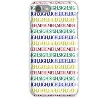 Meh Sigh Ugh Gah iPhone Case/Skin
