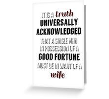 Truth universally acknowledged Greeting Card
