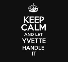 Keep calm and let Yvette handle it! T-Shirt