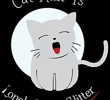 cat hair is lonely people glitter by trendz