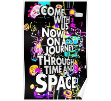 Come With Us Now On A Journey Through Time And Space (Black) Poster