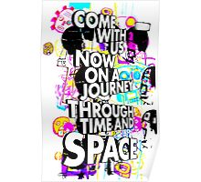 Come With Us Now On A Journey Through Time And Space (White) Poster