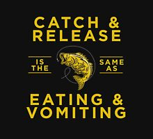 catch and release is the same as eating and vomiting T-Shirt