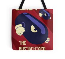 Blast the Mustachioed Menace Tote Bag