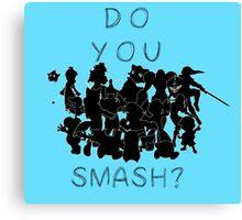Do You SMASH Canvas Print