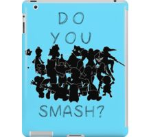 Do You SMASH iPad Case/Skin