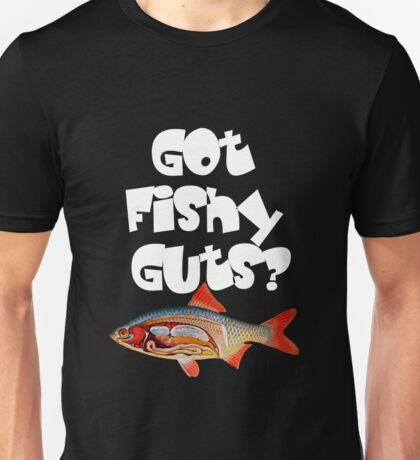 White Got fishy guts Unisex T-Shirt