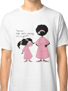 """Sister ~ Sister  """"Look Who's Coming"""" (girl) Classic T-Shirt"""