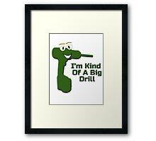 I'm Kind Of A Big Drill - Anchorman Quote - Funny Deal T-Shirt Sticker Framed Print