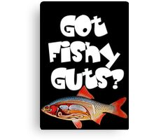White Got fishy guts Canvas Print