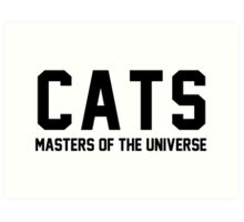 CATS - Masters of the Universe! Art Print