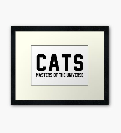 CATS - Masters of the Universe! Framed Print