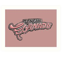 Tongue Tornado Art Print