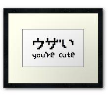 You're Cute ^-^ Framed Print