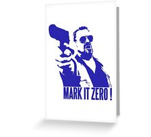 Mark it Zero Blue Greeting Card