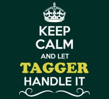 Keep Calm and Let TAGGER Handle it by ellaphel