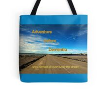 Adventure before dementia grey nomad. Tote Bag