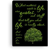 What Matters Most Inspirational Quote Tree Canvas Print