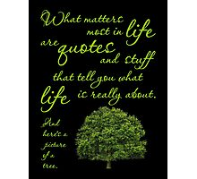 What Matters Most Inspirational Quote Tree Photographic Print