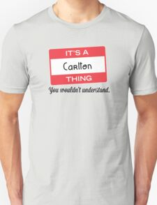 Its a Carlton thing you wouldnt understand! T-Shirt