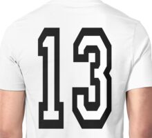 13, TEAM SPORTS, NUMBER 13, THIRTEEN, THIRTEENTH, ONE, THREE, Competition, Unlucky, Luck Unisex T-Shirt