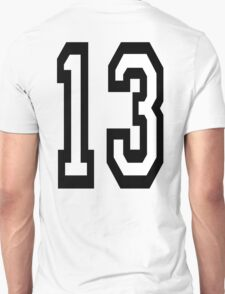 13, TEAM SPORTS, NUMBER 13, THIRTEEN, THIRTEENTH, ONE, THREE, Competition, Unlucky, Luck T-Shirt