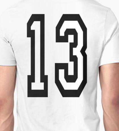 13, TEAM SPORTS, NUMBER 13, THIRTEEN, THIRTEENTH, ONE, THREE, Competition, Unlucky, Luck Unisex T-Shirt