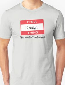 Its a Carlyn thing you wouldnt understand! T-Shirt