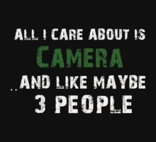 All I care About is Camera...And Like May be 3 People - T Shirts & Hoodies by cbyellow