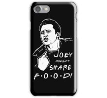 Joey Doesn't Share iPhone Case/Skin