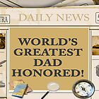 World&#x27;s Greatest Dad Honored  by AngelinaLucia10