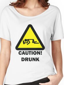 Caution - Drunk Women's Relaxed Fit T-Shirt