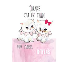 Cuter than you tube kittens Photographic Print