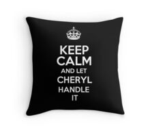 Keep calm and let Cheryl handle it! Throw Pillow