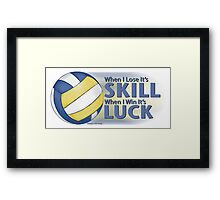 Lose Skill Win Luck Volleyball Framed Print