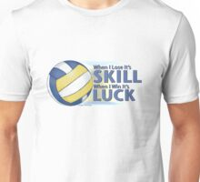 Lose Skill Win Luck Volleyball Unisex T-Shirt