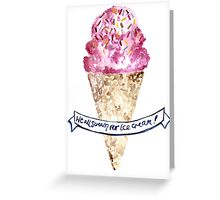 We all Scream for Ice Cream- Greeting Card Greeting Card