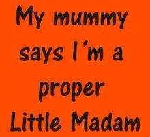 A Proper Little Madam Kids Tee