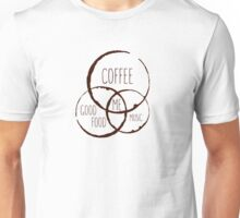 Coffee, good food & music! Unisex T-Shirt