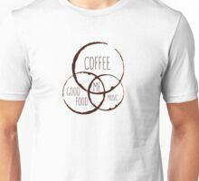 Coffee, good food & music! Unisex T-Shirt