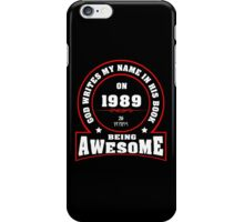 God write my name in his book on 1989 26 Years being AWESOME iPhone Case/Skin