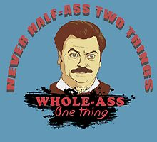 Never half ass two things... by kurticide