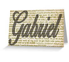 Gabriel quotes Greeting Card