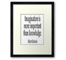 EINSTEIN, Imagination, is more important than knowledge. Albert Einstein, Black Type Framed Print