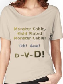 Gold Plated Monster Cable DVD Women's Relaxed Fit T-Shirt
